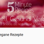 5 Minute Recipes – Vegane Rezepte